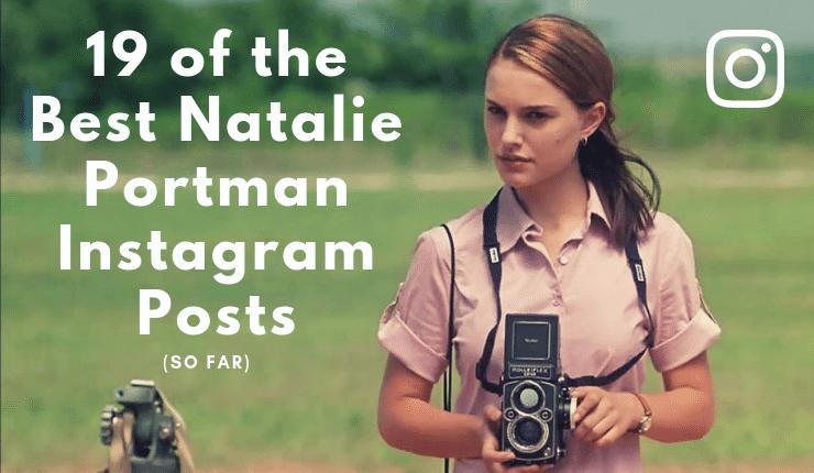 19 of the Best Natalie Portman Instagram Posts