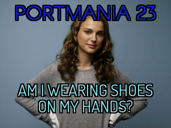 Still PORTMANIA After All These Years